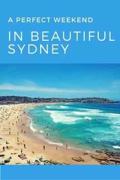 A perfect weekend in Sydney, Australia.