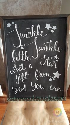 Chalkboard Art- Twinkle Twinkle Little Star what a gift from God you are #sabrina.kay.design @sabrina.luke -instagram @sabrinakluke -Pinterest