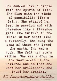 She twirled to the music in her heart like a butterfly. She sung the song of those who loved the earth...