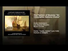 "The Pashion of Musicke ""Sir Christopher Hattons Choice"""