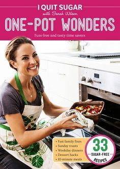 The I Quit Sugar One-Pot Wonders Cookbook is here! | Sarah Wilson