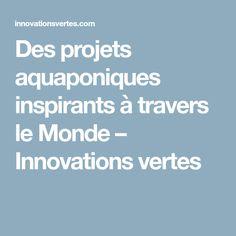 Des projets aquaponiques inspirants à travers le Monde – Innovations vertes