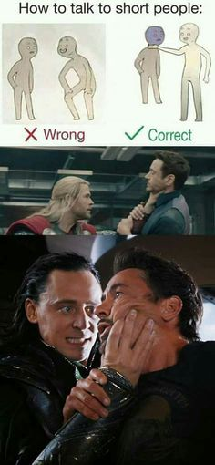 Or maybe it's just the Norse god way of talking to short people... or just Stark