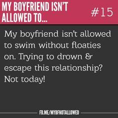 My Boyfriend Aint Allowed To Do