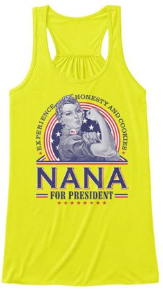 "Buy 2 or More & Get Free Shipping!! Limited Edition ""Presidential Nana"" tank tops available in the color of your choice! Limited Number Available so Add to"