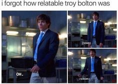 Relatable Troy Bolton -- High School Musical funny