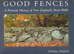 "Read ""Good Fences A Pictorial History of New England's Stone Walls"" by William Hubbell available from Rakuten Kobo. For this stunning new volume, photographer William Hubbell has turned his lens toward New England's ubiquitous stone wal."