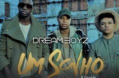 Dream Boyz - Um Sonho (feat. Osvaldo) 2018