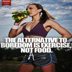 If you are bored, go exercise, don't just eat food.