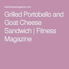 Grilled Portobello and Goat Cheese Sandwich | Fitness Magazine