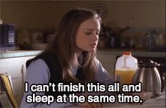 """You'll need to learn to prioritise. 