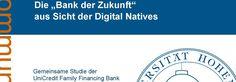 ...Interessante Studie zur Bank der Zukunft aus Sicht der Digital Natives...