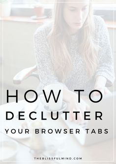 If you're that person with 80 tabs open right now, it's time to do a little browser decluttering and be more productive with your time! Here's how I went a whole month with only one tab open (and how you totally can too!)