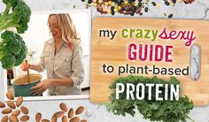 My Crazy Sexy Guide to Plant-Based Protein