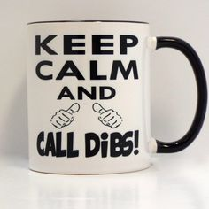 Keep Calm and Call Dibs! Brand Me Geek Ceramic Mug