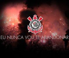 Sport Club Corinthians Paulista | Eu Nunca Vou Te Abandonar