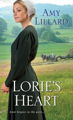 Lorie's Heart (Wells Landing Amish Romance book 3) by Amy Lillard --- my review http://montanamade.weebly.com/tell-tale-book-reviews/book-review-lories-heart-by-amy-lillard #Amish