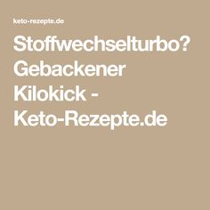 Stoffwechselturbo? Gebackener Kilokick - Keto-Rezepte.de