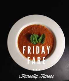 Delicious and healthy roasted tomato and basil soup, recipe at http://honestlyfitness.com/2014/01/24/friday-fare-roasted-tomato-and-basil-soup/ #healthyeats #meals #dinner #honestlyfitness