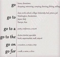 Go / Go to / Go to a / Go to the / Go on / Go for