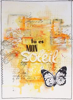 Tu es mon soleil - Page de Positiv Journal de Kouneli Mix Media, Art Journal Pages, Art Journals, Tag Art, Mixed Media Canvas, Mixed Media Art, Scrapbooking Layouts, Scrapbook Pages, Smash Book Pages