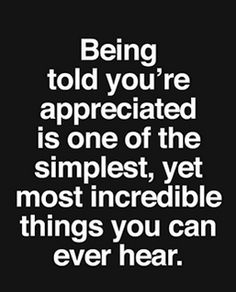 Tell someone today how much you appreciate them!