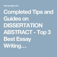 Completed Tips and Guides on DISSERTATION ABSTRACT - Top 3 Best Essay Writing…