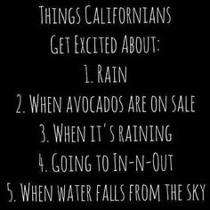Things California's get excited about. ..
