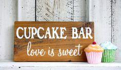 CUPCAKE BAR love is sweet 5 1/2 x 11 Self Standing Rustic Wood Wedding Signs on Etsy, $16.95