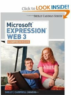 Microsoft Expression Web 3: Comprehensive (Shelly Cashman) by Gary B. Shelly. $53.99. Edition - 1. Publisher: Course Technology; 1 edition (August 17, 2010). Publication: August 17, 2010. Author: Gary B. Shelly. Microsoft Expression Web 3: Comprehensive teaches students the essentials of web design using the latest design software, Microsoft Expression Web 3.                                                         Show more                               Show less