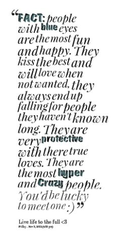 All so true about me #blueeyedgirl #andproudofit