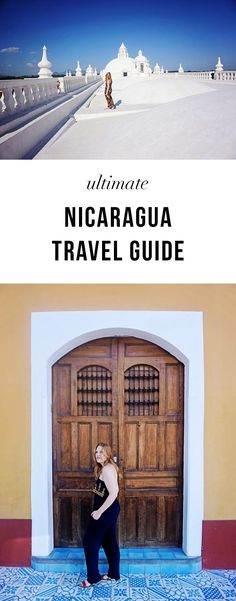 Nicaragua Travel Guide! Everything you need to know about visiting Nicaragua. Tips on what to pack and where to go.