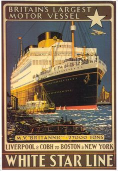 The BRITANNIC and the GEORGIC were the last liners built for the White Star Line and were merged with the Cunard Line in 1934. - Kerry