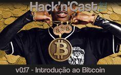 v0.17 - Introdução ao Bitcoin | @hackncast #Bitcoin #Podcast