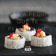 Sushi Pop. Vas a pedir que te pellizquen.