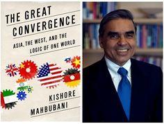 Kishore Mahbubani: The Great Convergence   Texas   Asia Society