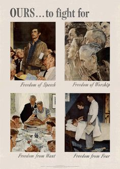 Here is one of the Office of War Information's most famous posters during World War II.  The O.W.I. commissioned Norman Rockwell to create O.W.I Poster No. 47, celebrating the Four Freedoms set down by President Roosevelt in his famous 'Four Freedoms' speech from January, 1941.