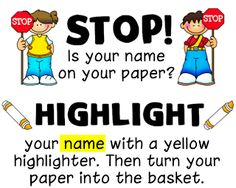 Kids love to highlight!  Terrific idea to make sure names are written on papers.