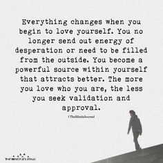 Everything Changes When You Begin To Love Yourself - themindsjournal.c...