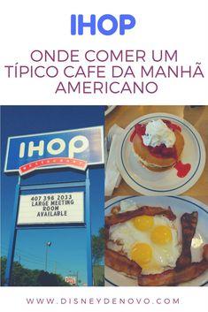 IHOP Orlando - um café da manhã americano - New Ideas Orlando Usa, Orlando Florida, Universal Studios, Walt Disney World, Talkeetna Alaska, The Big Year, Girl Scout Cookies, Mixed Drinks, Nyc