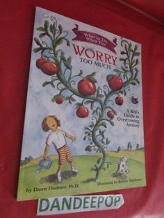 What To Do When You Worry Too Much A Kids Guide To Overcoming Anxiety Book #WorryTooMuch #KidsAnxietybook Find me at dandeepop.com #dandeepop @dandeepopshop Find me at dandeepop.com
