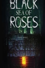 "Read ""The Black Sea Of Roses: A Novel (Book by Vanessa M. Chattman available from Rakuten Kobo. The forest is dark, haunting and ghastly. A couple wondering through a hidden passage way found an abandoned cabin cover. Book 1, This Book, Vincennes University, Poem Titles, Barnes And Noble Books, Child Care Services, Roses Book, Voice Of America, Horror Fiction"