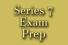 Series 7 Exam Prep How to pass the General Securities Registered Representative Examination using our easy step-by-step Series 7 Test study guide, without weeks and months of endless studying.. http://www.mometrix.com/blog/series-7-exam-prep/