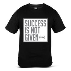 HOMIES Succes Is Not Given (chy) Fashion Street Wear Unisex T-Shirt 1 ❤ liked on Polyvore featuring tops and t-shirts