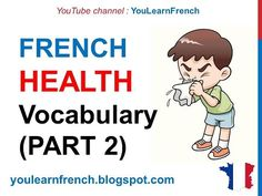 French Lesson 252 - HEALTH Illness Medical French Vocabulary Expressions (PART 2) At the doctor - YouTube