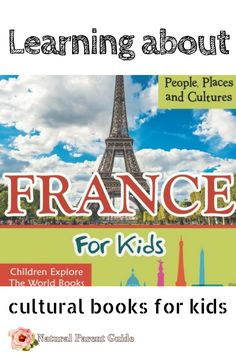 France For Kids: People, Places and Cultures - Children Explore The World Books Geography For Kids, Geography Lessons, How To Speak French, Learn French, France For Kids, French Flashcards, French For Beginners, History For Kids, Ways Of Learning