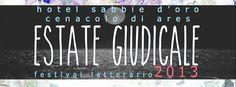 ESTATE GIUDICALE – FESTIVAL LETTERARIO 2013 – ARBUS – 7 LUGLIO – 8 SETTEMBRE 2013