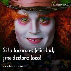 Frases del Sombrerero Loco, Si la locura es felicidad, ¡me declaro loco! I Love You, My Love, Tim Burton, Alice In Wonderland, Love Quotes, Wisdom, Tumblr, Lettering, Kawaii
