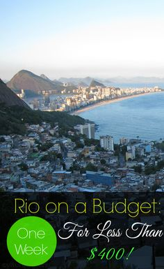 Rio de Janeiro, Brazil on a Budget - One Week for Under $400! You too can visit Rio without breaking the bank. Find out how!   CulturalXplorer.com