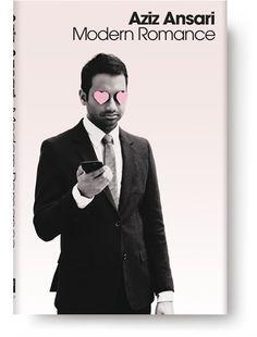 Modern Romance by Aziz Ansari (2015). --Call # 392.1 A61